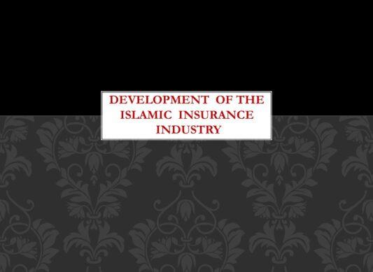 Development of The Islamic Insurance Industry